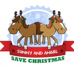 Sunny and Angel Save Christmas!