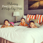 Relaxing Family Travel at Pacific Edge Hotel